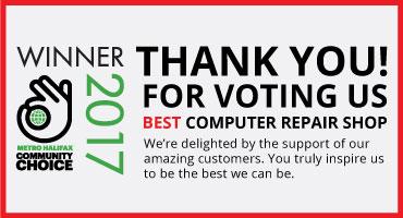 Winner of BEST COMPUTER REPAIR SHOP 2018 Metro Halifax Community Choice Awards